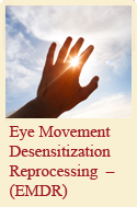 Eye Movement Desensitization Reprocessing  –  (EMDR)
